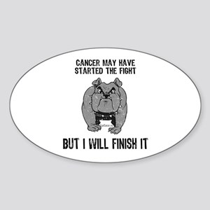Cancer Started the Fight Oval Sticker