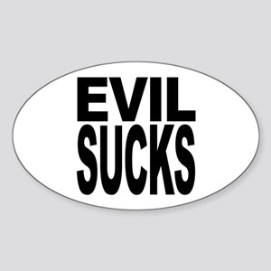 Evil Sucks Oval Sticker