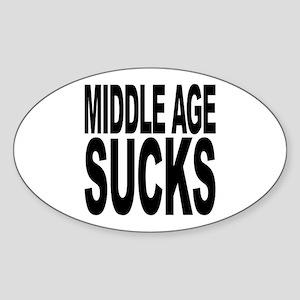 Middle Age Sucks Oval Sticker