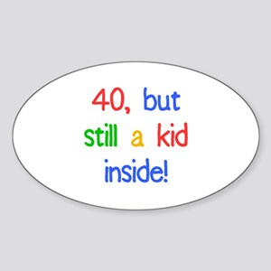 Fun 40th Birthday Humor Sticker (Oval)