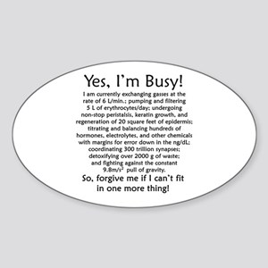 Yes, I'm Busy! Sticker (Oval)