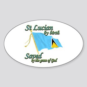 St lucian by birth Sticker (Oval)