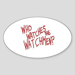 Who Watches Watchmen Sticker (Oval)