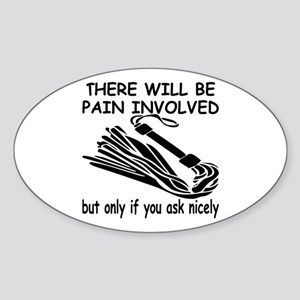 There Will Be Pain Involved Sticker (Oval)