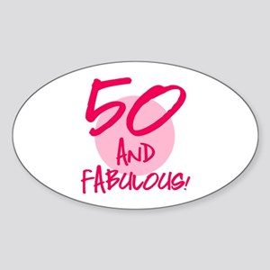 50 And Fabulous Sticker (Oval)