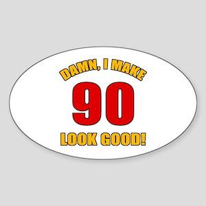 90 Looks Good! Sticker (Oval)