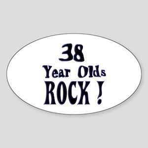 38 Year Olds Rock ! Oval Sticker