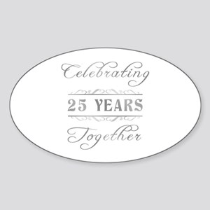 Celebrating 25 Years Together Sticker (Oval)
