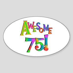 Awesome 75 Birthday Sticker (Oval)