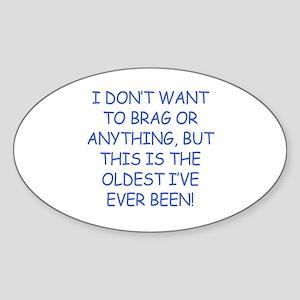 Birthday Humor (Brag) Sticker (Oval)