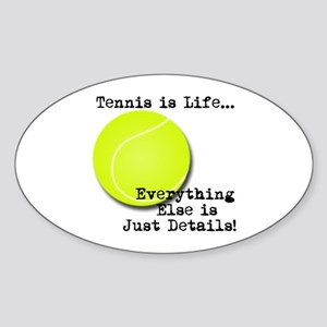 Tennis is Life... Sticker