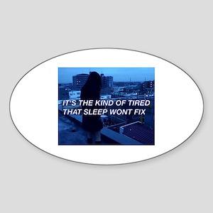 TIRED Sticker