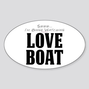 Shhh... I'm Binge Watching Love Boat Oval Sticker