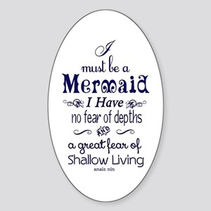 I Must Be A Mermaid Quote Sticker (Oval)