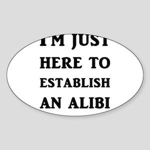 I'm just here to establish an alibi Sticker