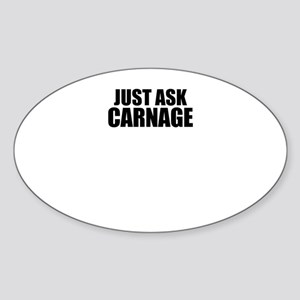 Just ask CARNAGE Sticker