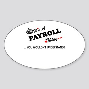 PAYROLL thing, you wouldn't understand Sticker