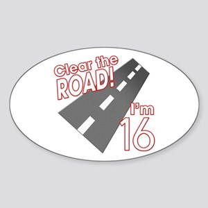 Clear the Road I'm 16 Oval Sticker