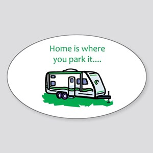 Home is where you park it Oval Sticker