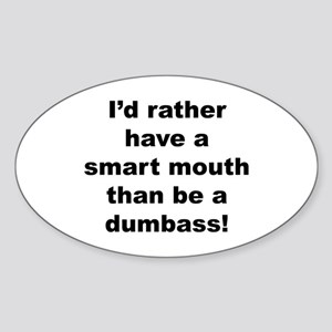 Smart Mouth / Dumbass Sticker (Oval)