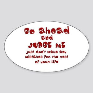 Go Ahead and Judge Me Sticker
