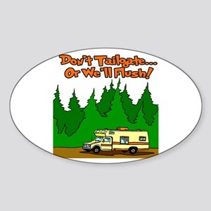Don't Tailgate Or We'll Flush Sticker (Oval)