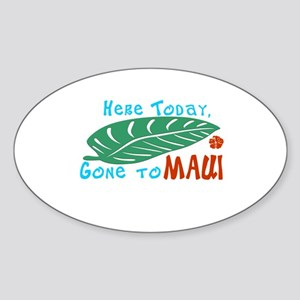 Here Today Gone to Maui Sticker (Oval)