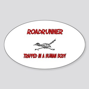 Roadrunner trapped in a human body Oval Sticker