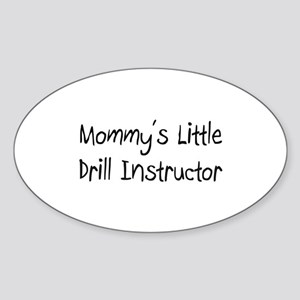 Mommy's Little Drill Instructor Oval Sticker