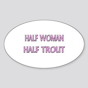 Half Woman Half Trout Oval Sticker