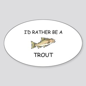 I'd Rather Be A Trout Oval Sticker