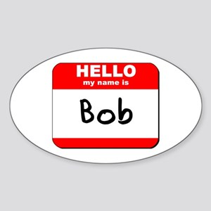Hello my name is Bob Oval Sticker