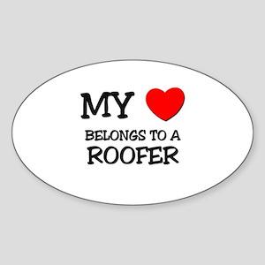 My Heart Belongs To A ROOFER Oval Sticker