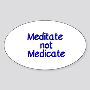 Meditate not Medicate Sticker