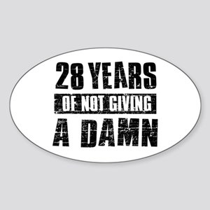 28 years of not giving a damn Sticker (Oval)