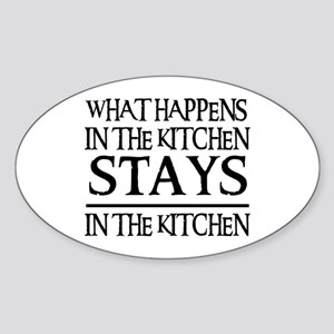 STAYS IN THE KITCHEN Oval Sticker