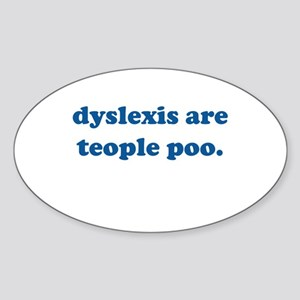 Dyslexics Are People Too Oval Sticker