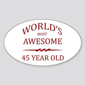 World's Most Awesome 45 Year Old Sticker (Oval)