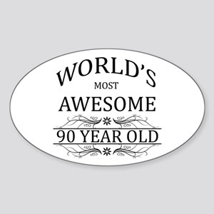 World's Most Awesome 90 Year Old Sticker (Oval)