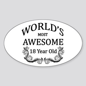 World's Most Awesome 18 Year Old Sticker (Oval)