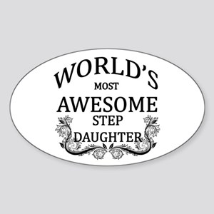 World's Most Awesome Step-Daughter Sticker (Oval)