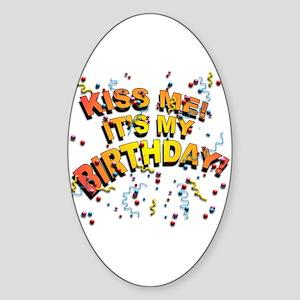 Kiss Me its my Birthday Oval Sticker