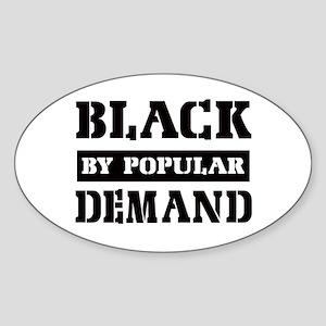 Black by popular demand Oval Sticker