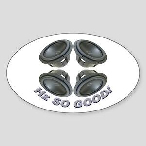 Hz So Good! Oval Sticker