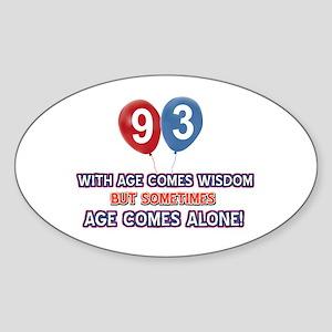 Funny 93 wisdom saying birthday Sticker (Oval)
