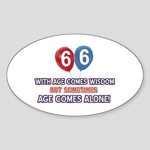 Funny 66 wisdom saying birthday Sticker (Oval)