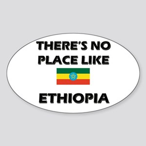 There Is No Place Like Ethiopia Oval Sticker