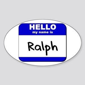 hello my name is ralph Oval Sticker