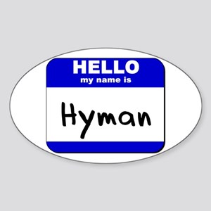 hello my name is hyman Oval Sticker