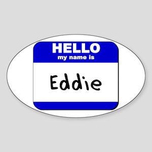 hello my name is eddie Oval Sticker